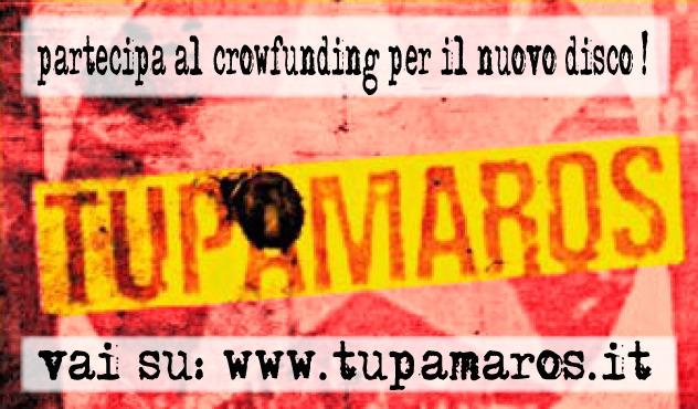 Partecipa al crowdfunding su www.tupamaros.it
