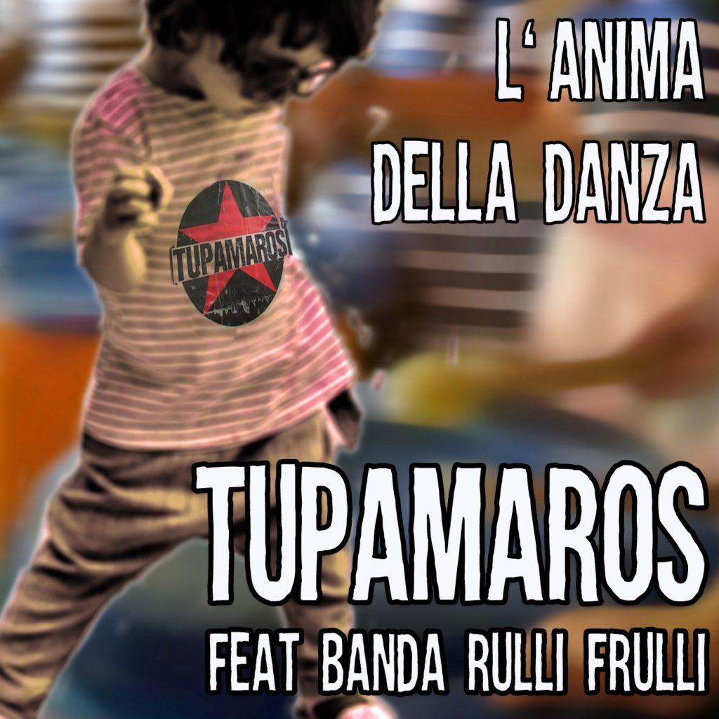 Copertina L'Anima della Danza. Feat. Banda Rulli Frulli. Tupamaros
