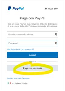 """Per pagare con Carta di Credito, sulla pagina PayPal cliucca """"Paga con una carta"""""""